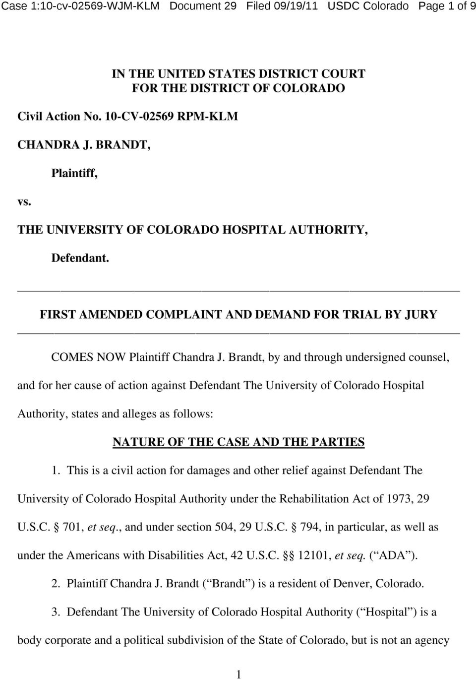 Brandt, by and through undersigned counsel, and for her cause of action against Defendant The University of Colorado Hospital Authority, states and alleges as follows: NATURE OF THE CASE AND THE