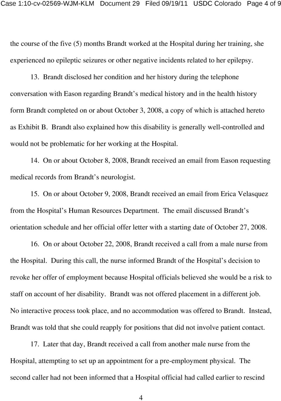 Brandt disclosed her condition and her history during the telephone conversation with Eason regarding Brandt s medical history and in the health history form Brandt completed on or about October 3,
