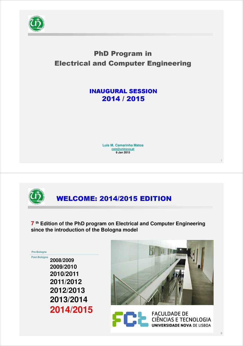 pt 6 Jan 2015 1 WELCOME: 2014/2015 EDITION 7 th Edition of the PhD program on Electrical and