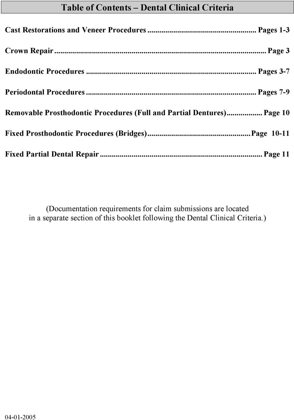 .. Pages 7-9 Removable Prosthodontic Procedures (Full and Partial Dentures)... Page 10 Fixed Prosthodontic Procedures (Bridges).