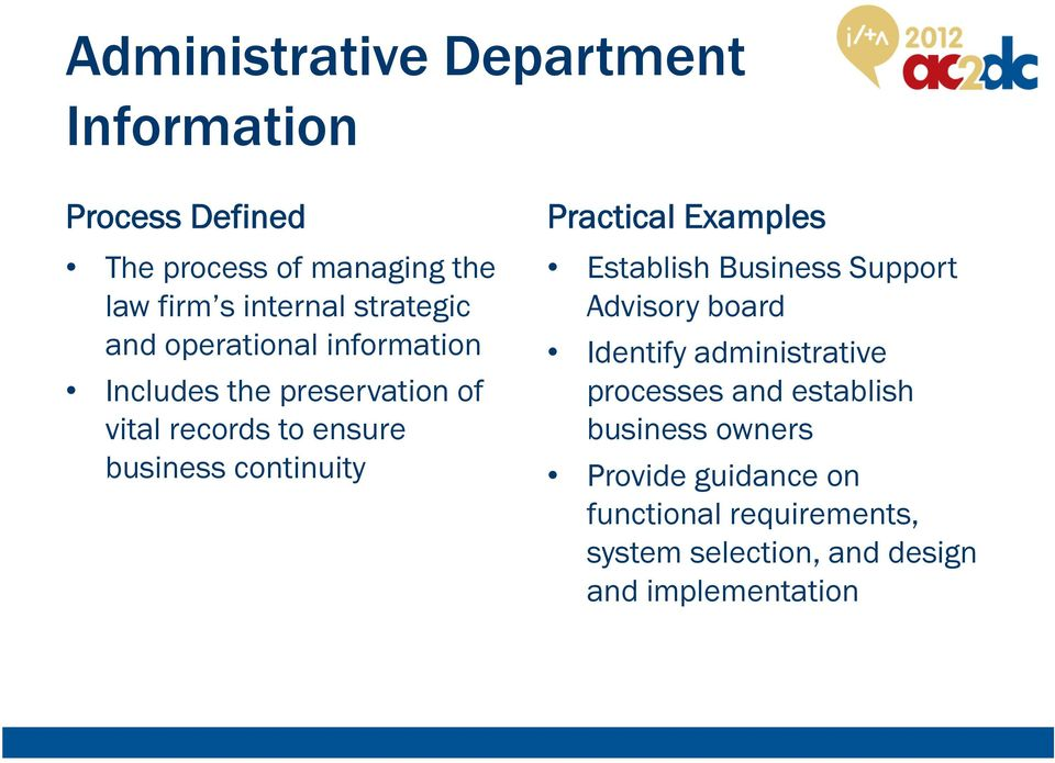 continuity Establish Business Support Advisory board Identify administrative processes and