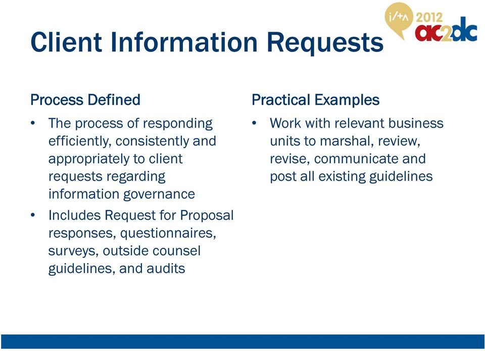 Proposal responses, questionnaires, surveys, outside counsel guidelines, and audits Work