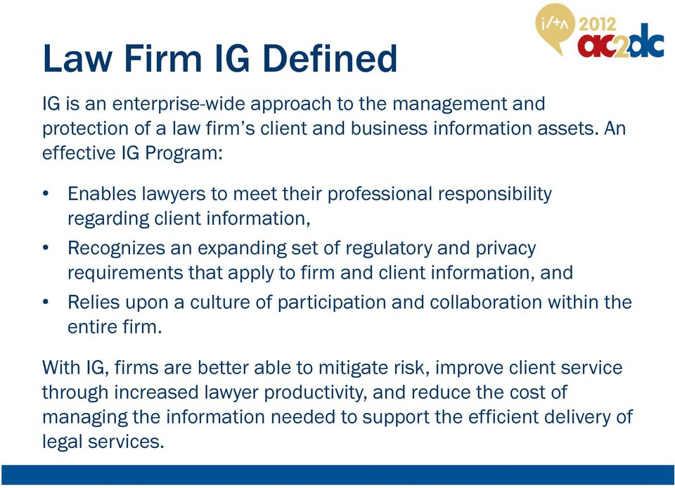 requirements that apply to firm and client information, and Relies upon a culture of participation and collaboration within the entire firm.