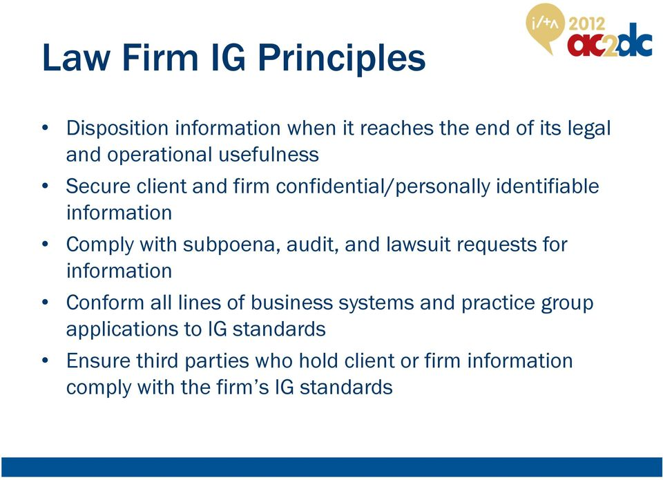 audit, and lawsuit requests for information Conform all lines of business systems and practice group