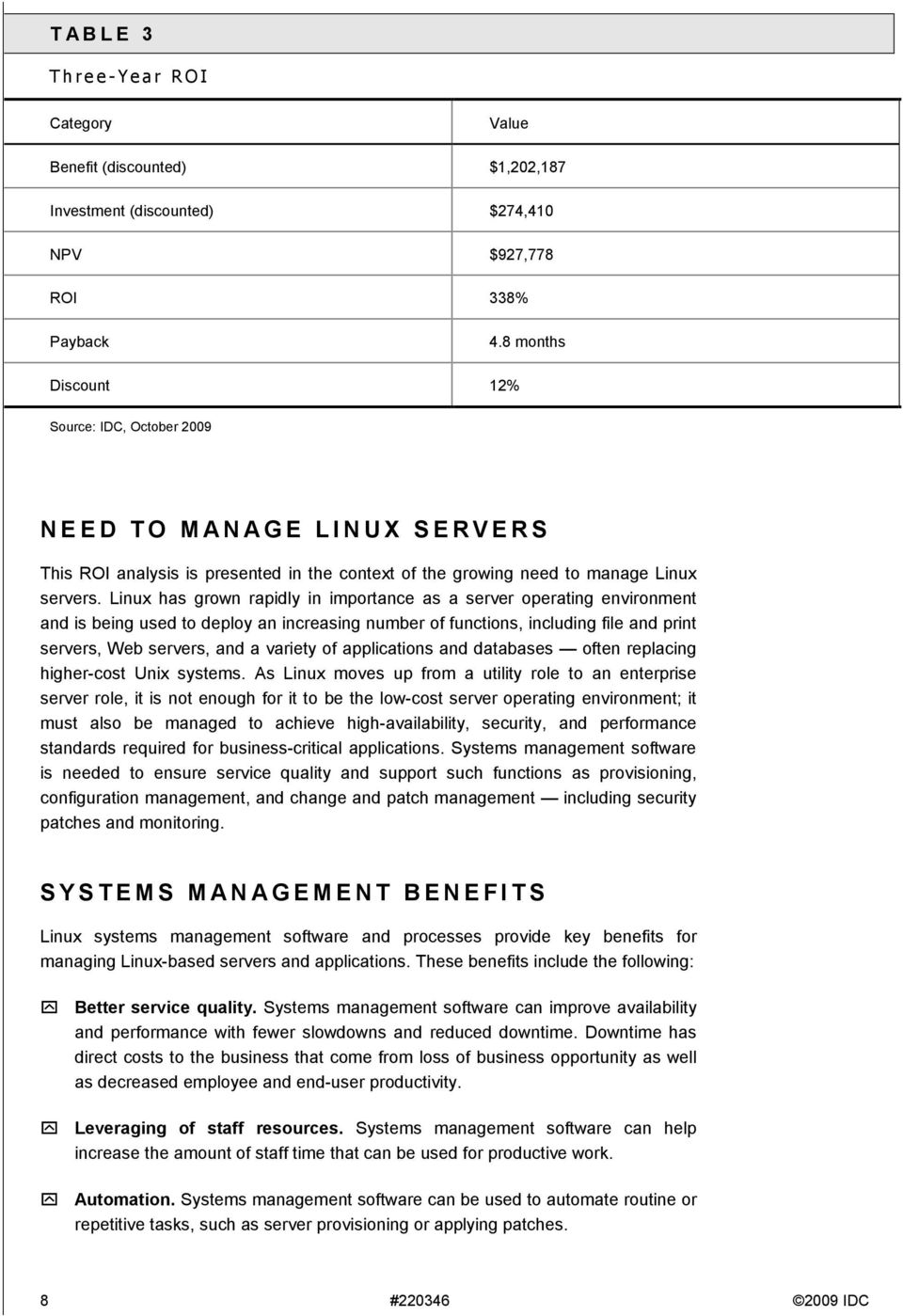 Linux has grown rapidly in importance as a server operating environment and is being used to deploy an increasing number of functions, including file and print servers, Web servers, and a variety of