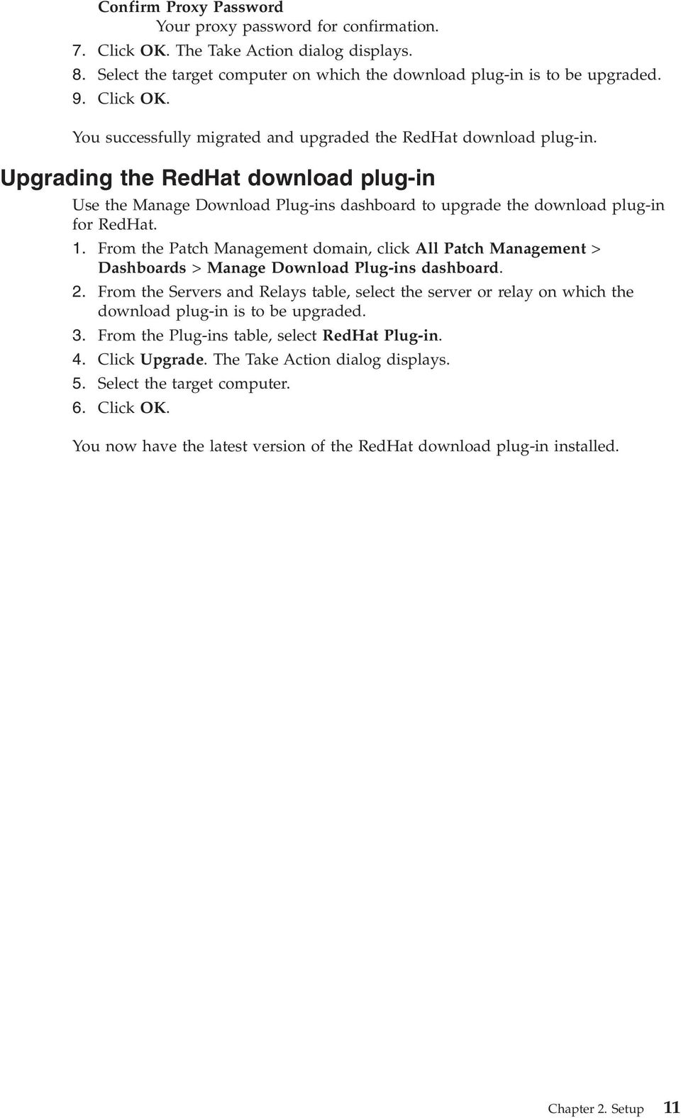 From the Patch Management domain, click All Patch Management > Dashboards > Manage Download Plug-ins dashboard. 2.