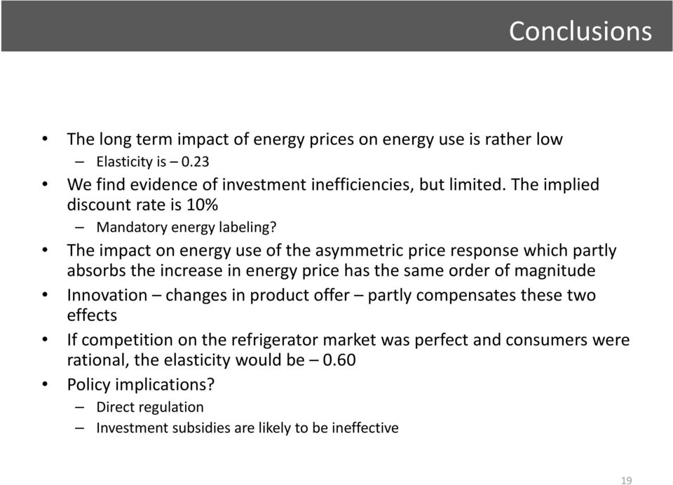 The impact on energy use of the asymmetric price response which partly absorbs the increase in energy price has the same order of magnitude Innovation changes