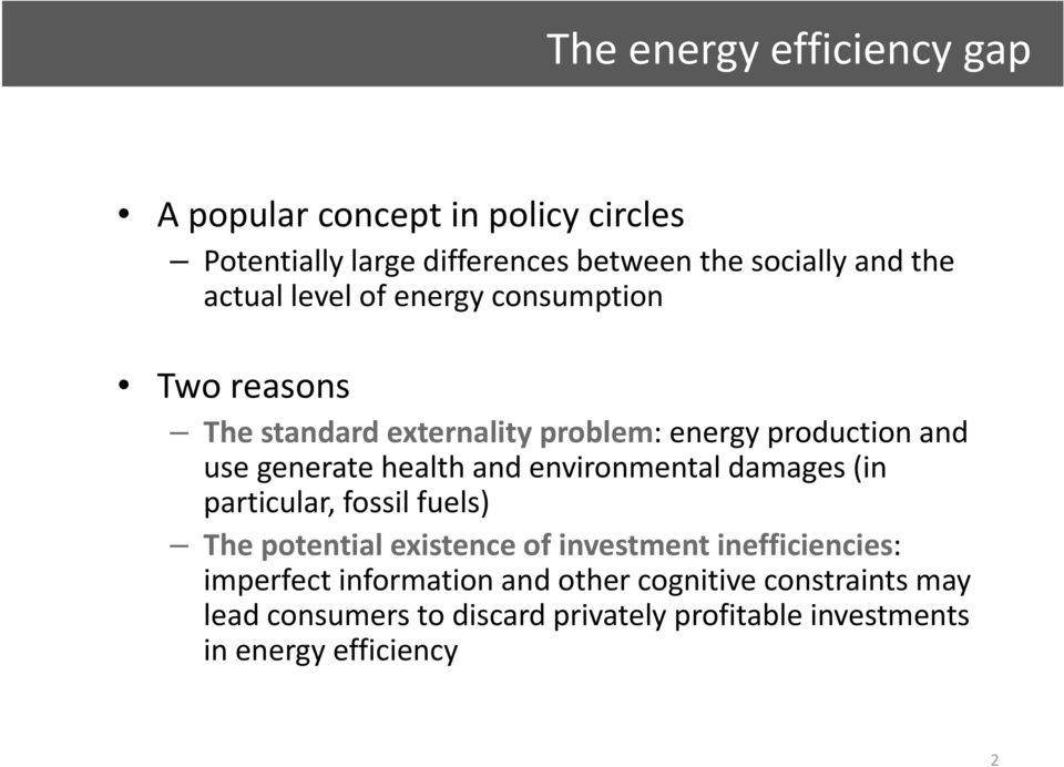 and environmental damages (in particular, fossil fuels) The potential existence of investment inefficiencies: imperfect