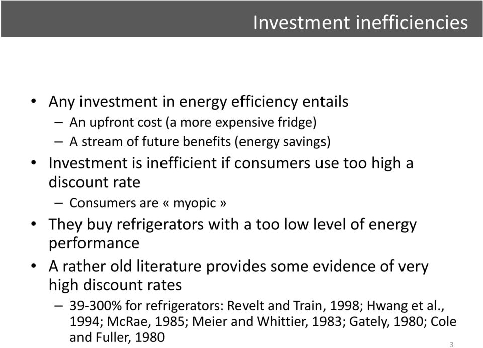 refrigerators with a too low level of energy performance A rather old literature provides some evidence of very high discount rates