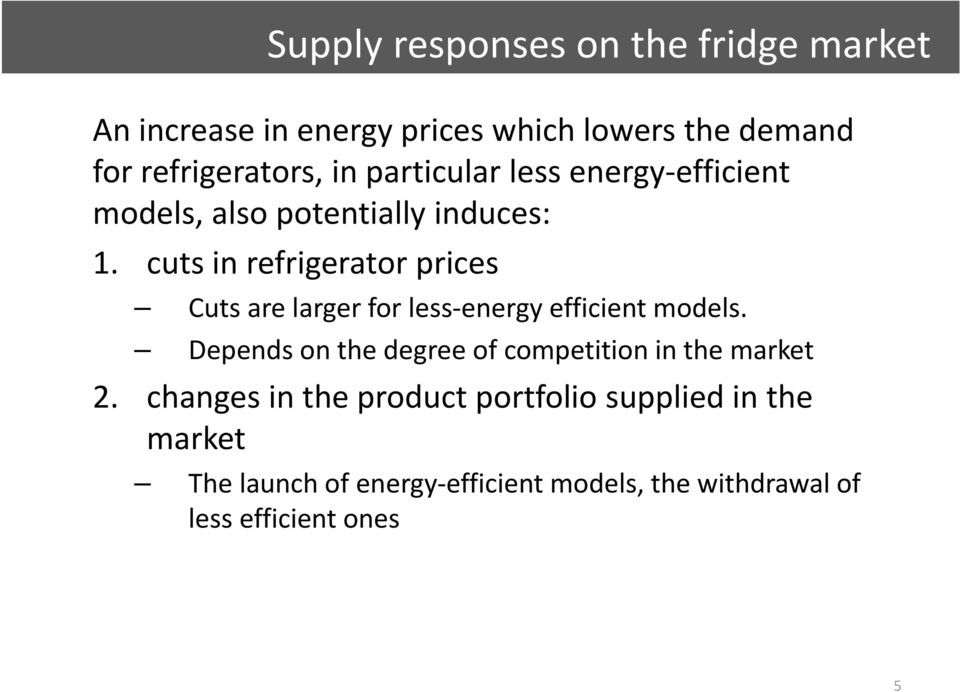 cuts in refrigerator prices Cuts are larger for less energy efficient models.