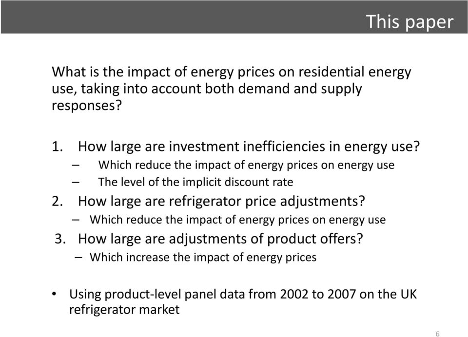 Which reduce the impact of energy prices on energy use The level of the implicit discount rate 2.