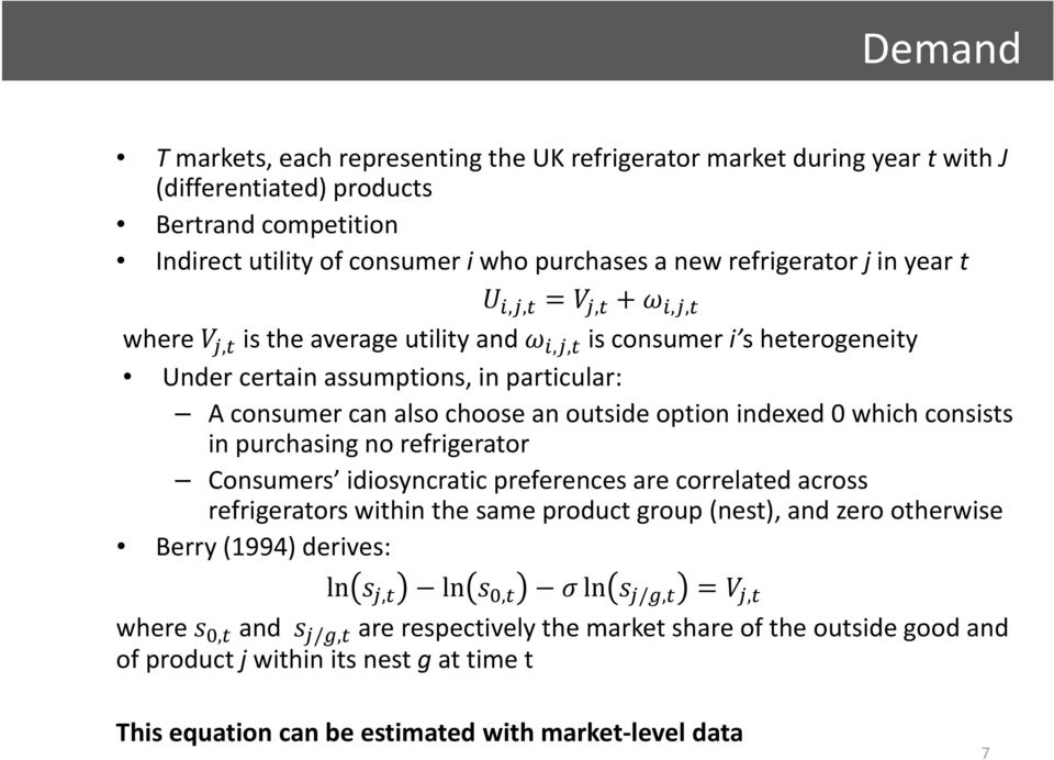 indexed 0 which consists in purchasing no refrigerator Consumers idiosyncratic preferences are correlated across refrigerators within the same product group (nest), and zero otherwise