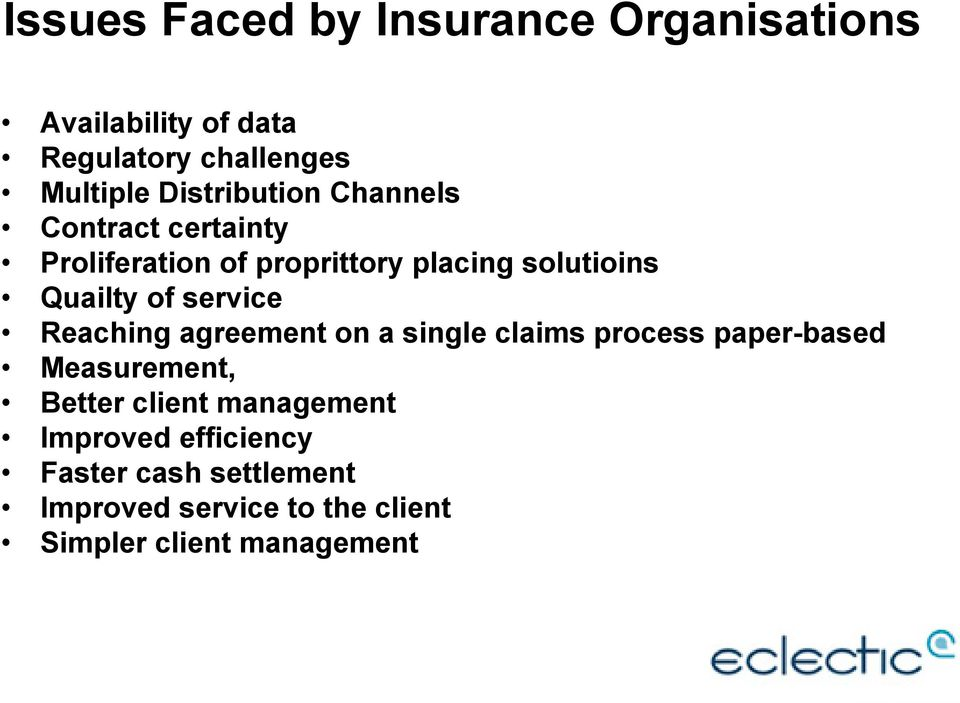 of service Reaching agreement on a single claims process paperbased Measurement, Better client