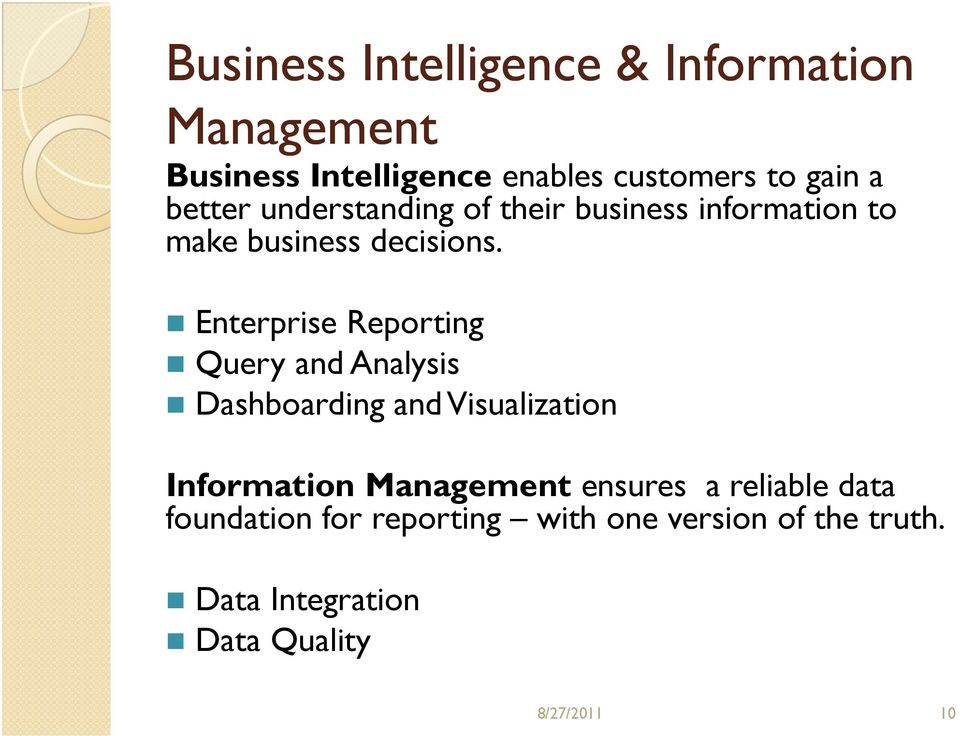 Enterprise Reporting Query and Analysis Dashboarding and Visualization Information Management