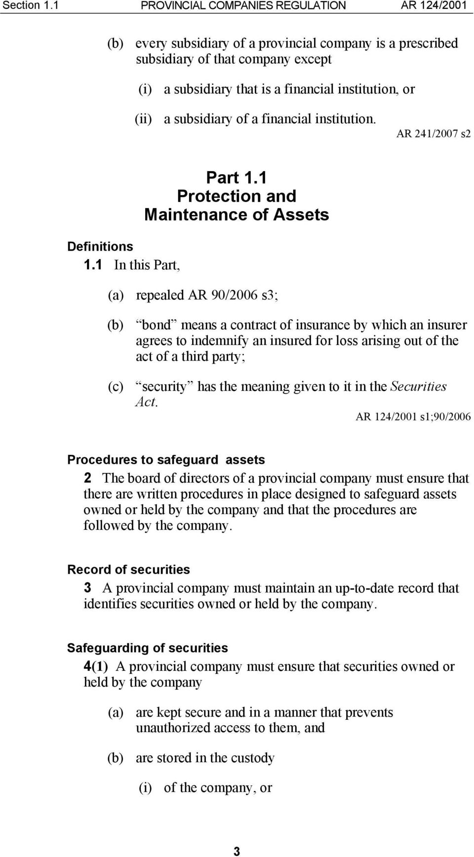 a subsidiary of a financial institution. AR 241/2007 s2 Definitions 1.1 In this Part, Part 1.