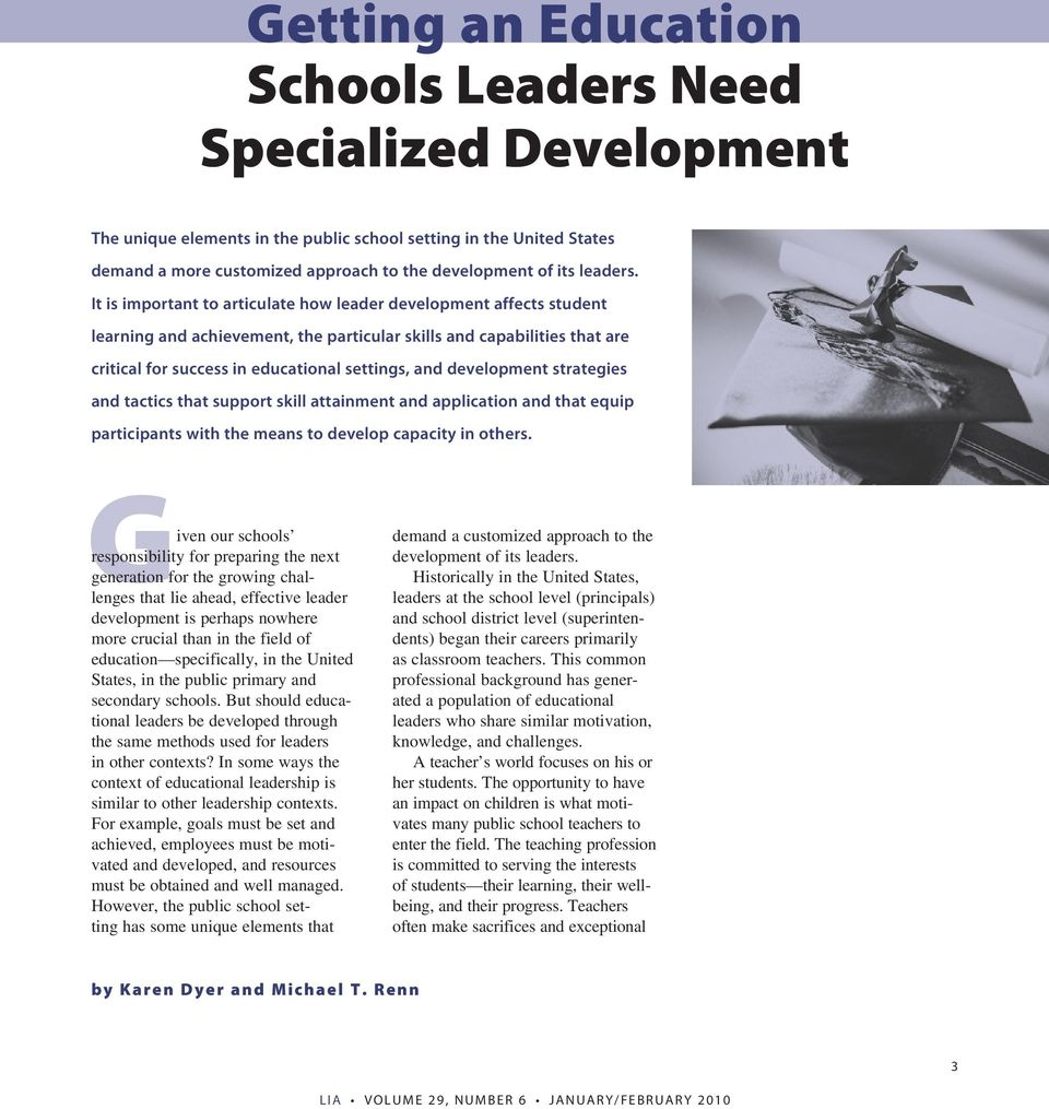 It is important to articulate how leader development affects student learning and achievement, the particular skills and capabilities that are critical for success in educational settings, and