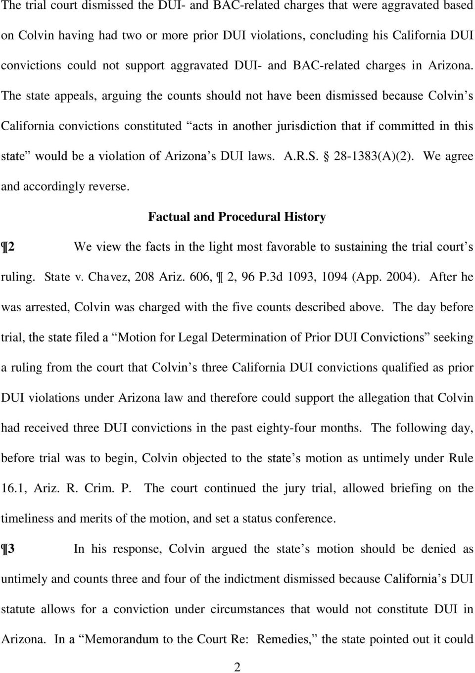 The state appeals, arguing the counts should not have been dismissed because Colvin s California convictions constituted acts in another jurisdiction that if committed in this state would be a