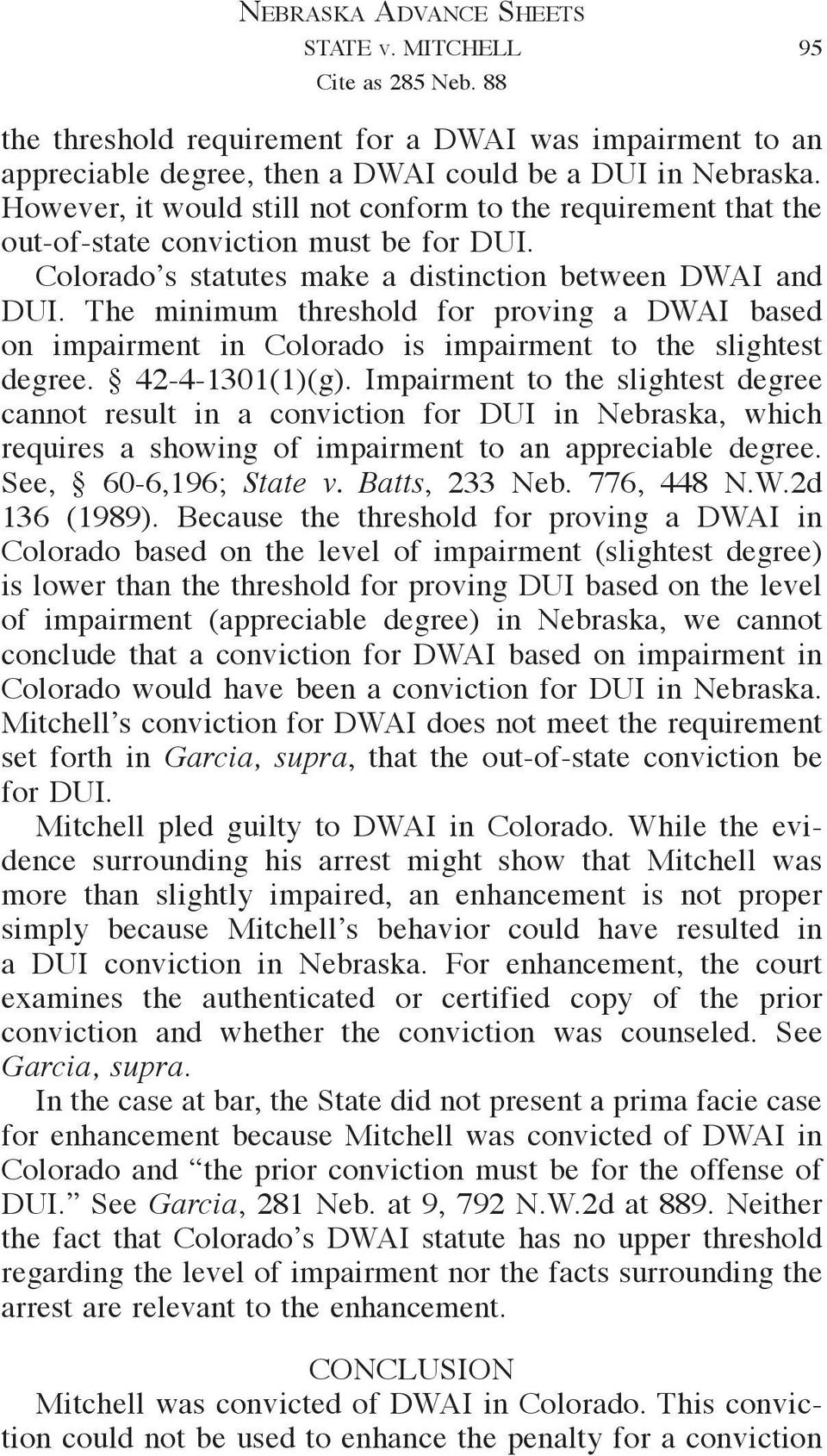 The minimum threshold for proving a DWAI based on impairment in Colorado is impairment to the slightest degree. 42-4-1301(1)(g).