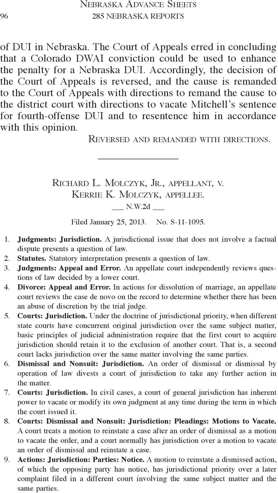 Mitchell s sentence for fourth-offense DUI and to resentence him in accordance with this opinion. Reversed and remanded with directions. Richard L. Molczyk, Jr., appellant, v. Kerrie K.