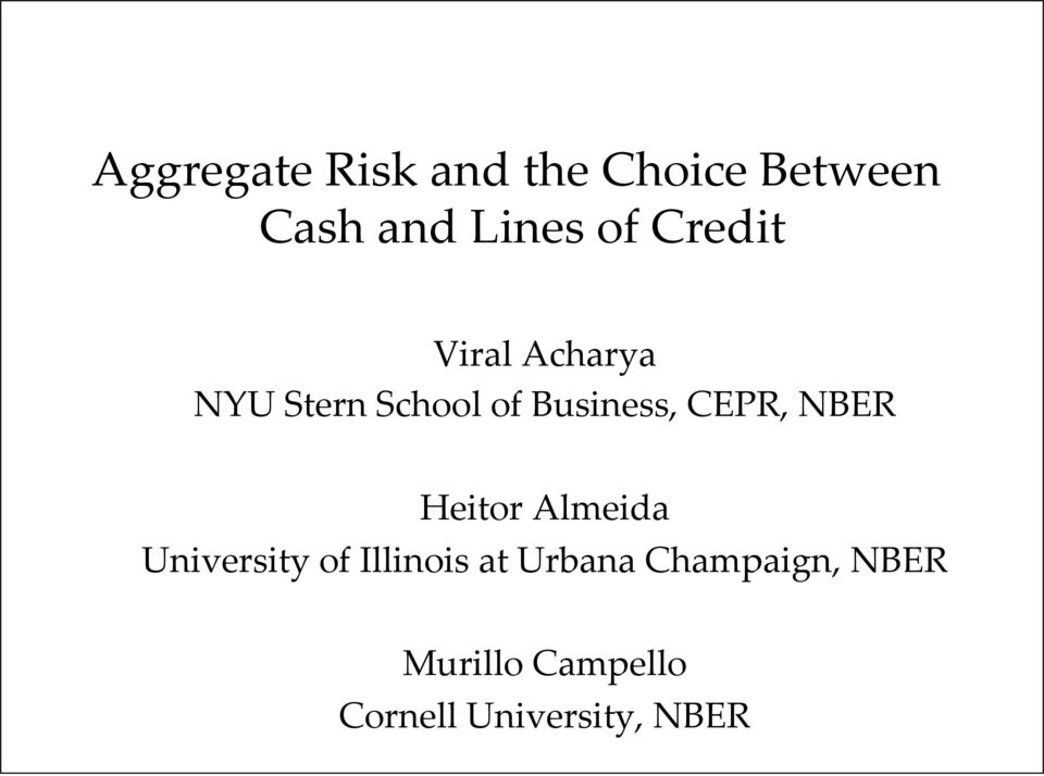 CEPR, NBER Heitor Almeida University of Illinois at