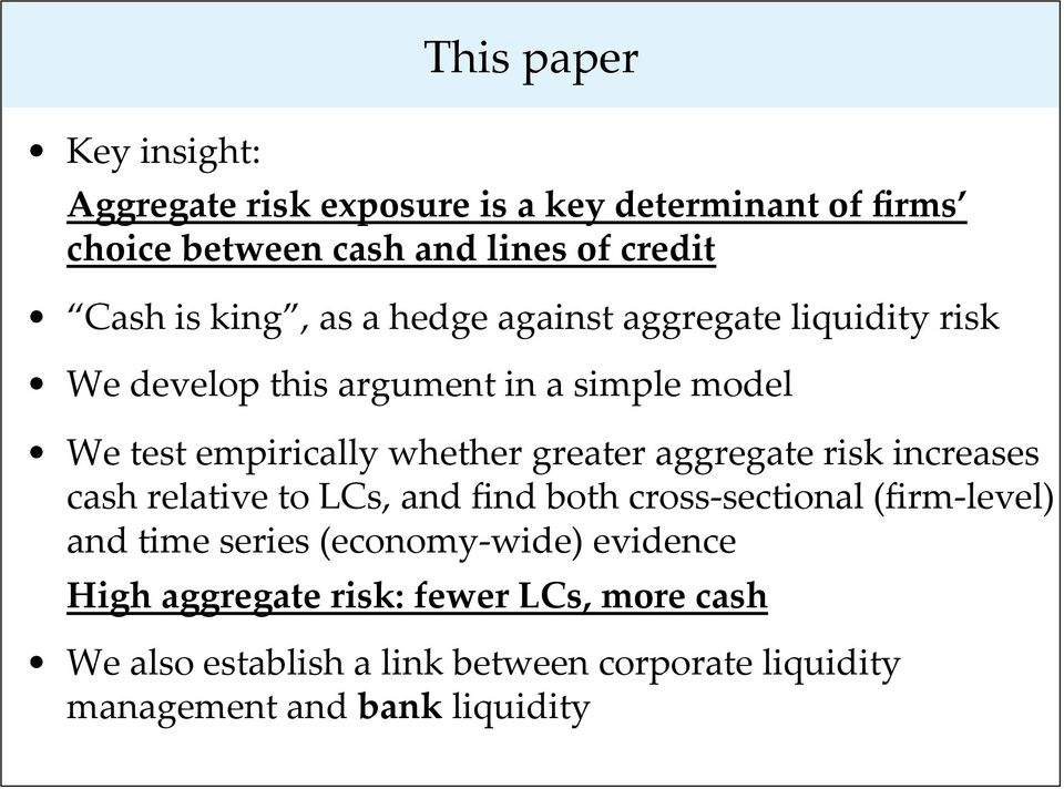 greater aggregate risk increases cash relative to LCs, and find both cross- sectional (firm- level) and time series (economy-