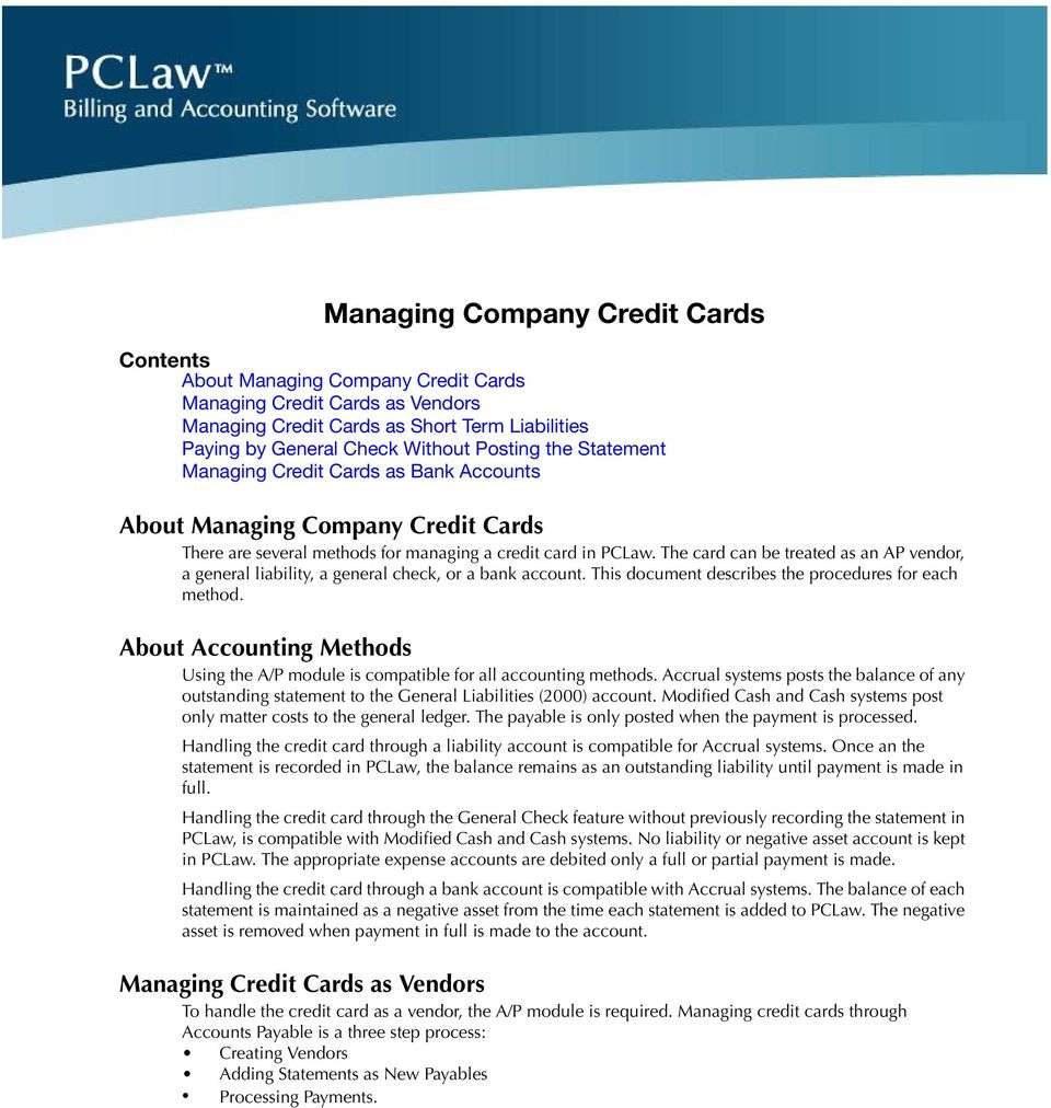 The card can be treated as an AP vendor, a general liability, a general check, or a bank account. This document describes the procedures for each method.