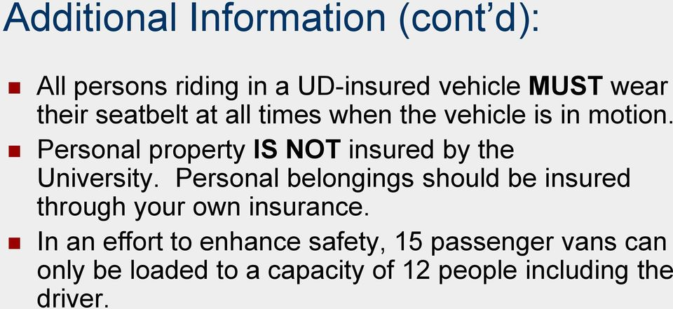 Personal property IS NOT insured by the University.