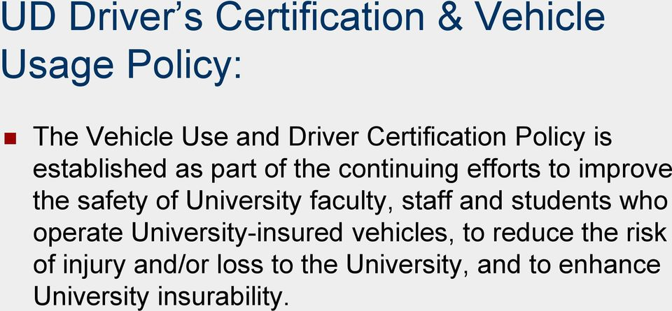 safety of University faculty, staff and students who operate University-insured
