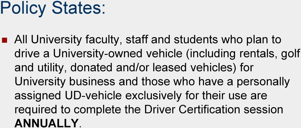 vehicles) for University business and those who have a personally assigned UD-vehicle