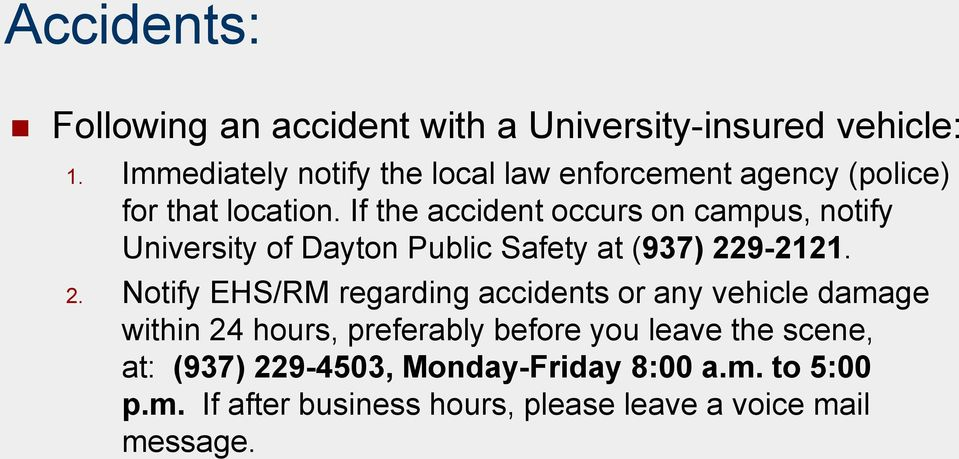 If the accident occurs on campus, notify University of Dayton Public Safety at (937) 22