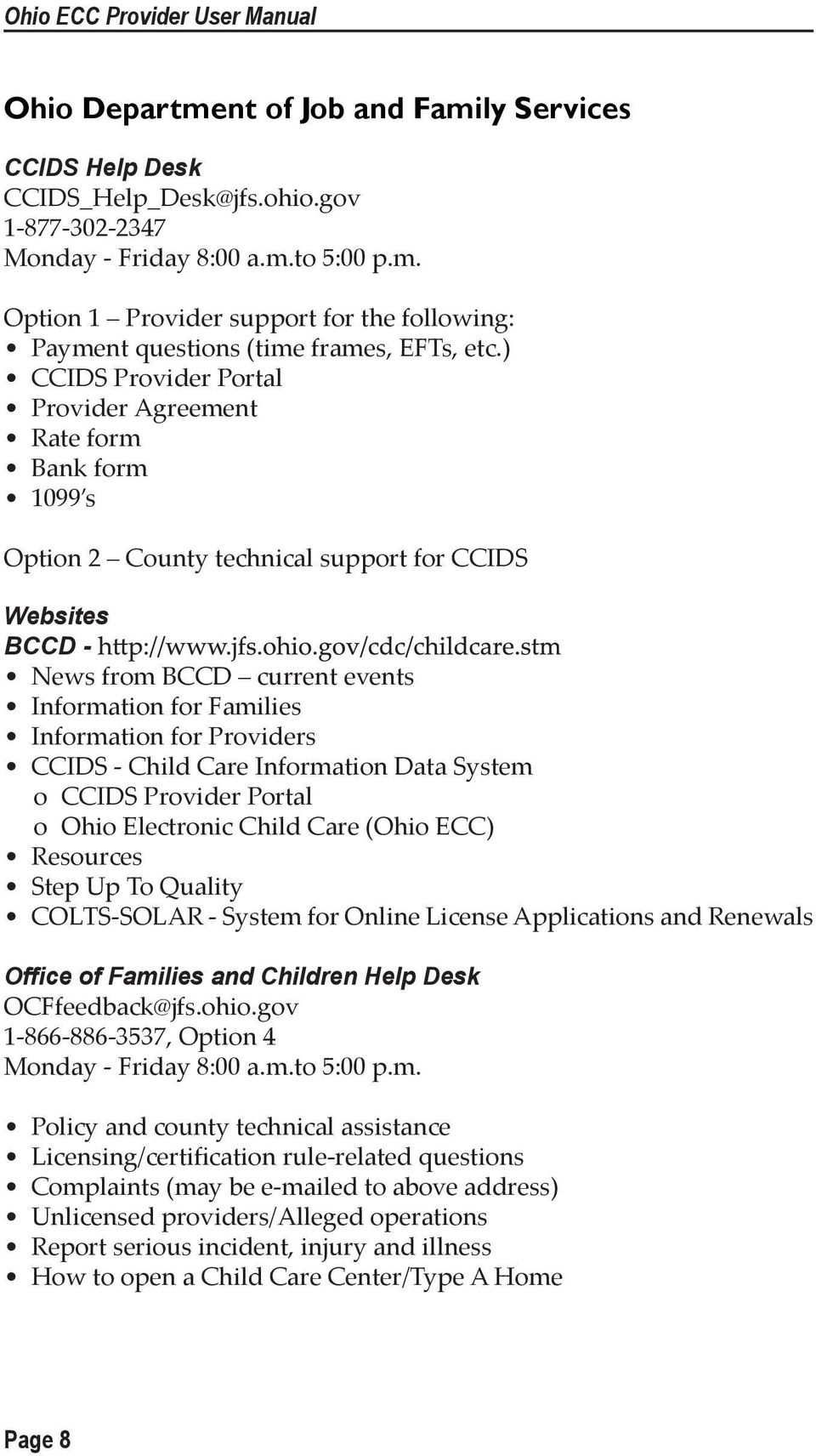 for Providers CCIDS - Child Care Information Data System o CCIDS Provider Portal o Ohio Electronic Child Care (Ohio ECC) Resources Step Up To Quality COLTS-SOLAR - System for Online License