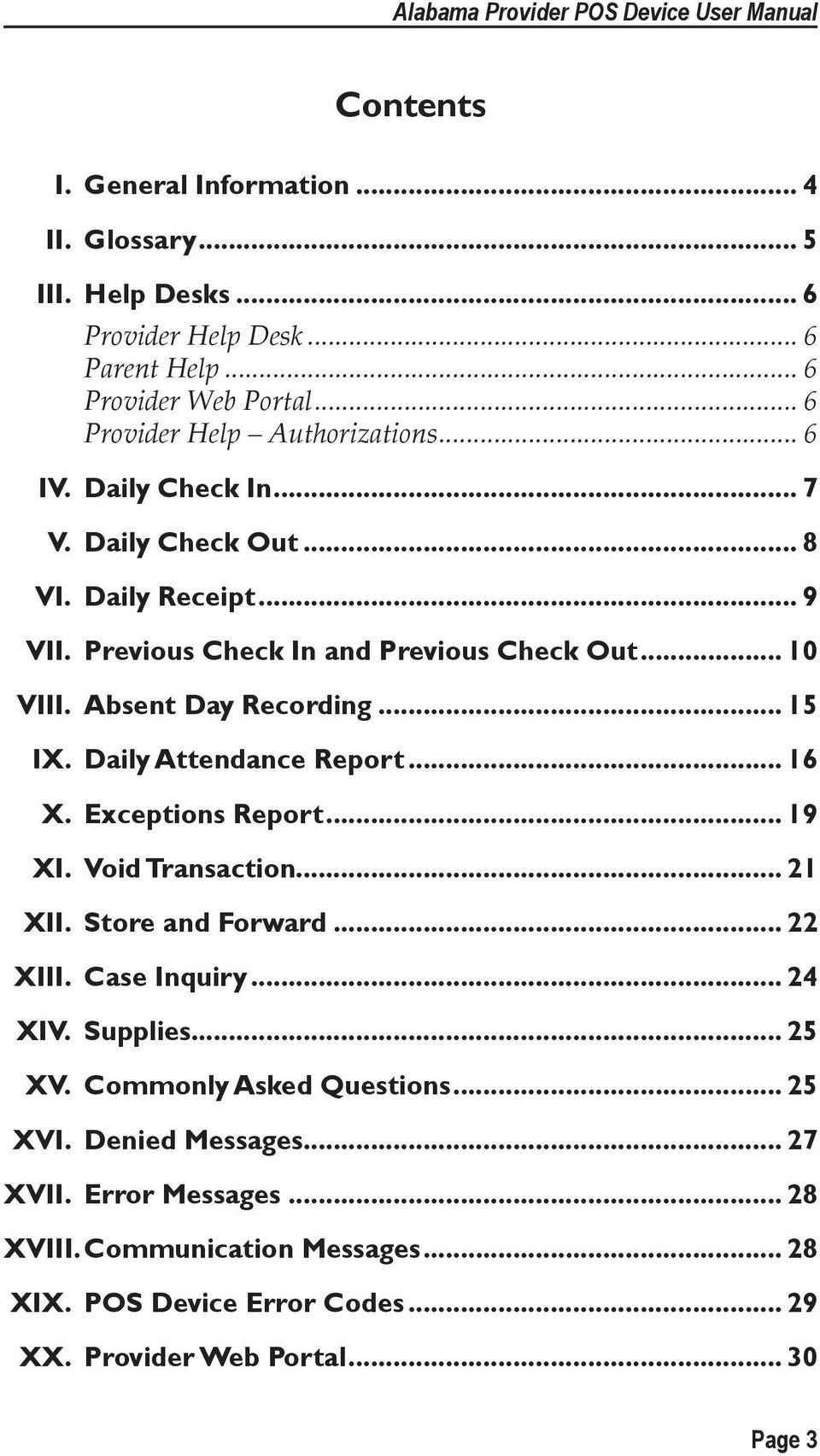 Daily Attendance Report... 16 X. Exceptions Report... 19 XI. Void Transaction... 21 XII. Store and Forward... 22 XIII. Case Inquiry... 24 XIV. Supplies... 25 XV.