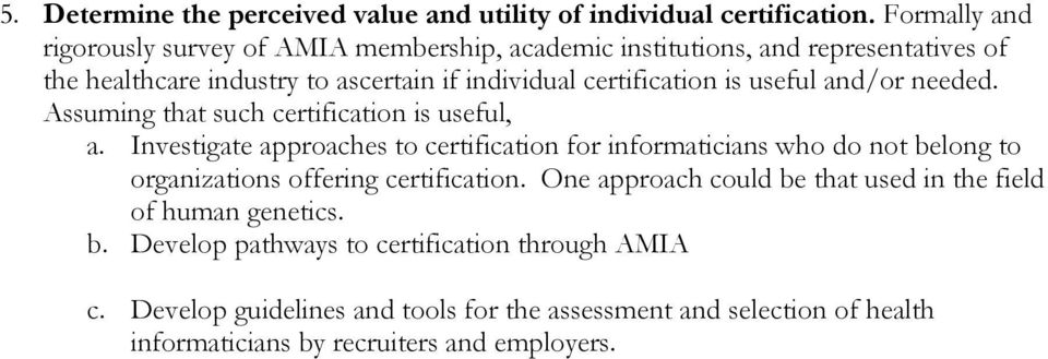 useful and/or needed. Assuming that such certification is useful, a.