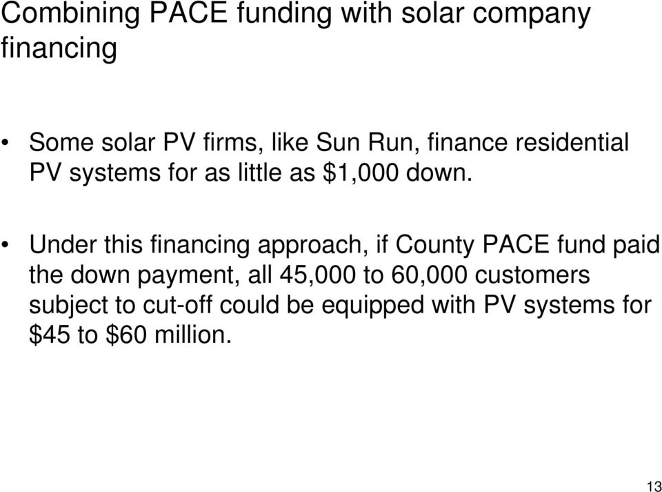 Under this financing approach, if County PACE fund paid the down payment, all
