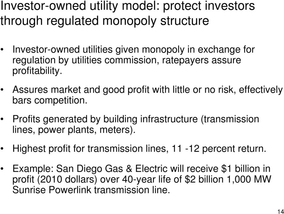 Profits generated by building infrastructure (transmission lines, power plants, meters). Highest profit for transmission lines, 11-12 percent return.