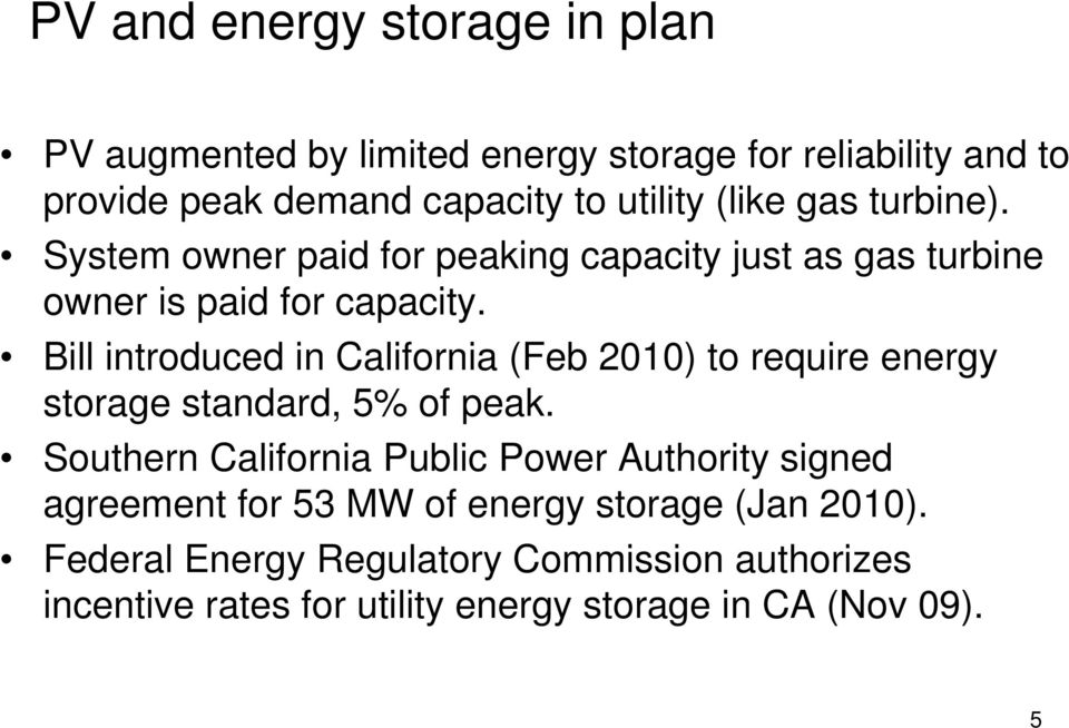Bill introduced in California (Feb 2010) to require energy storage standard, 5% of peak.