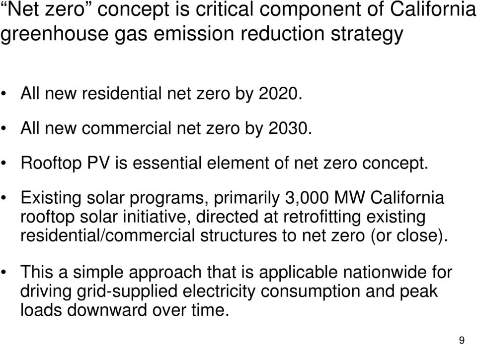 Existing solar programs, primarily 3,000 MW California rooftop solar initiative, directed at retrofitting existing