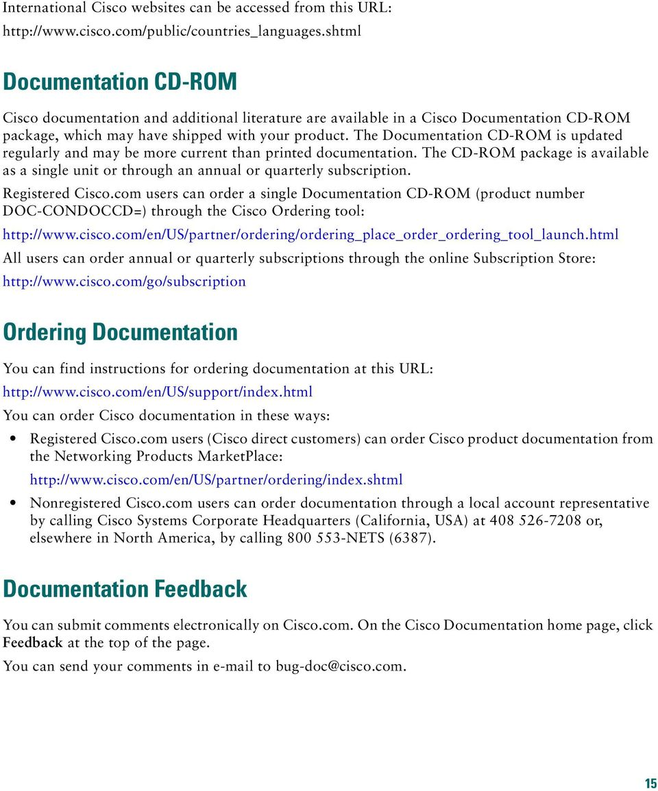 The Documentation CD-ROM is updated regularly and may be more current than printed documentation. The CD-ROM package is available as a single unit or through an annual or quarterly subscription.