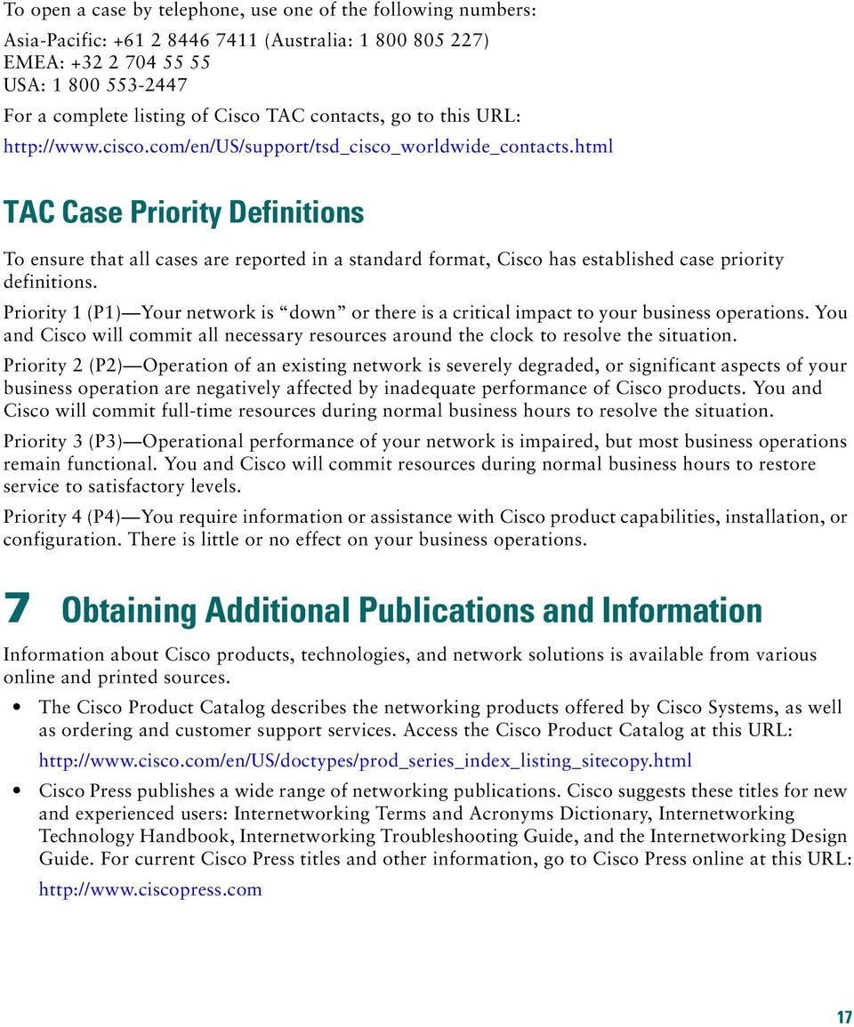 html TAC Case Priority Definitions To ensure that all cases are reported in a standard format, Cisco has established case priority definitions.