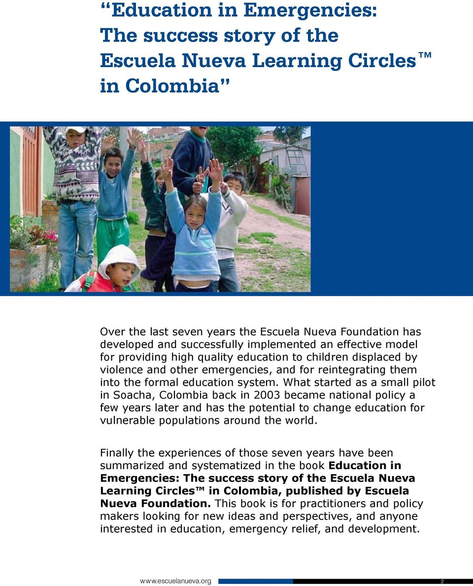 What started as a small pilot in Soacha, Colombia back in 2003 became national policy a few years later and has the potential to change education for vulnerable populations around the world.