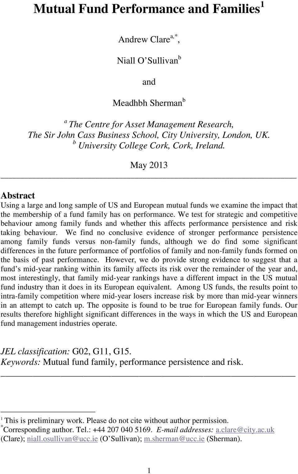 May 2013 Abstract Using a large and long sample of US and European mutual funds we examine the impact that the membership of a fund family has on performance.