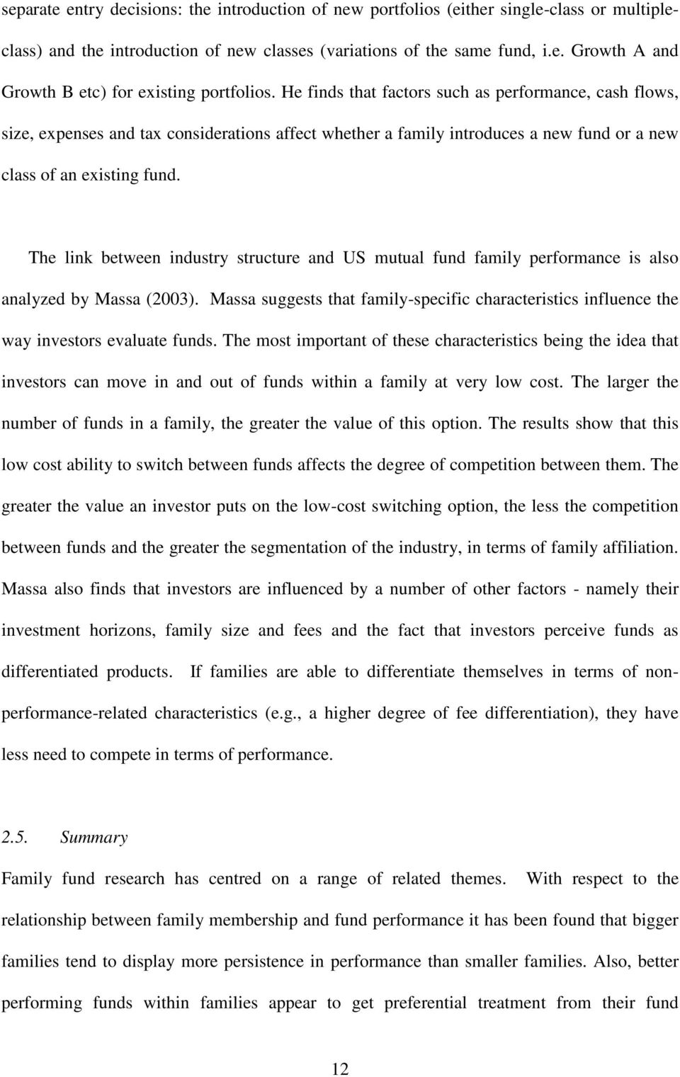 The link between industry structure and US mutual fund family performance is also analyzed by Massa (2003).