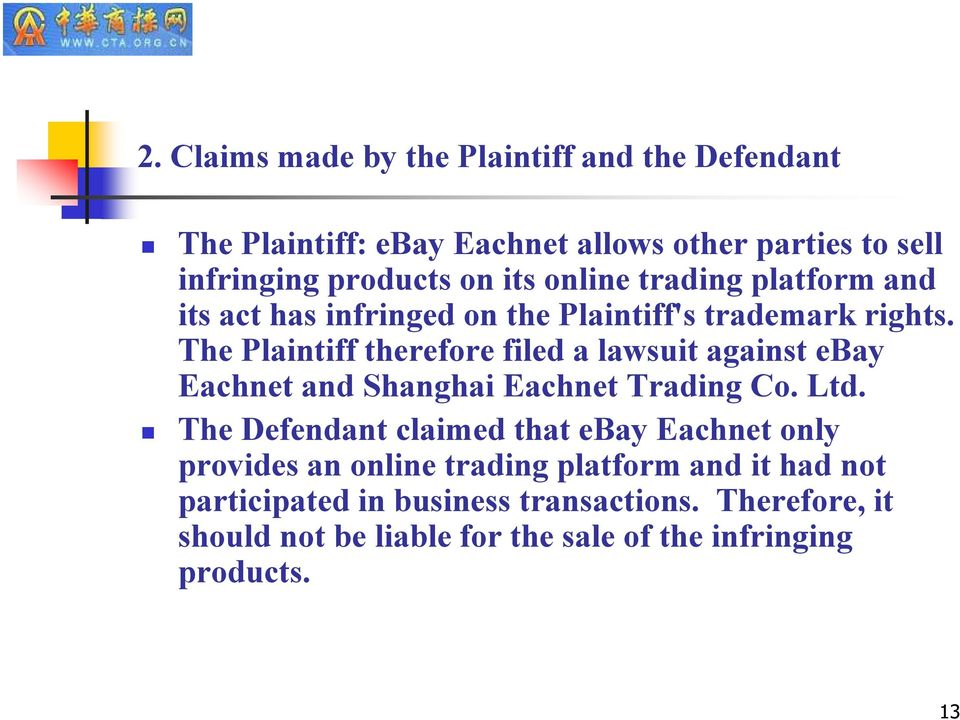 The Plaintiff therefore filed a lawsuit against ebay Eachnet and Shanghai Eachnet Trading Co. Ltd.