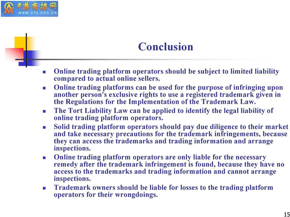 Trademark Law. The Tort Liability Law can be applied to identify the legal liability of online trading platform operators.