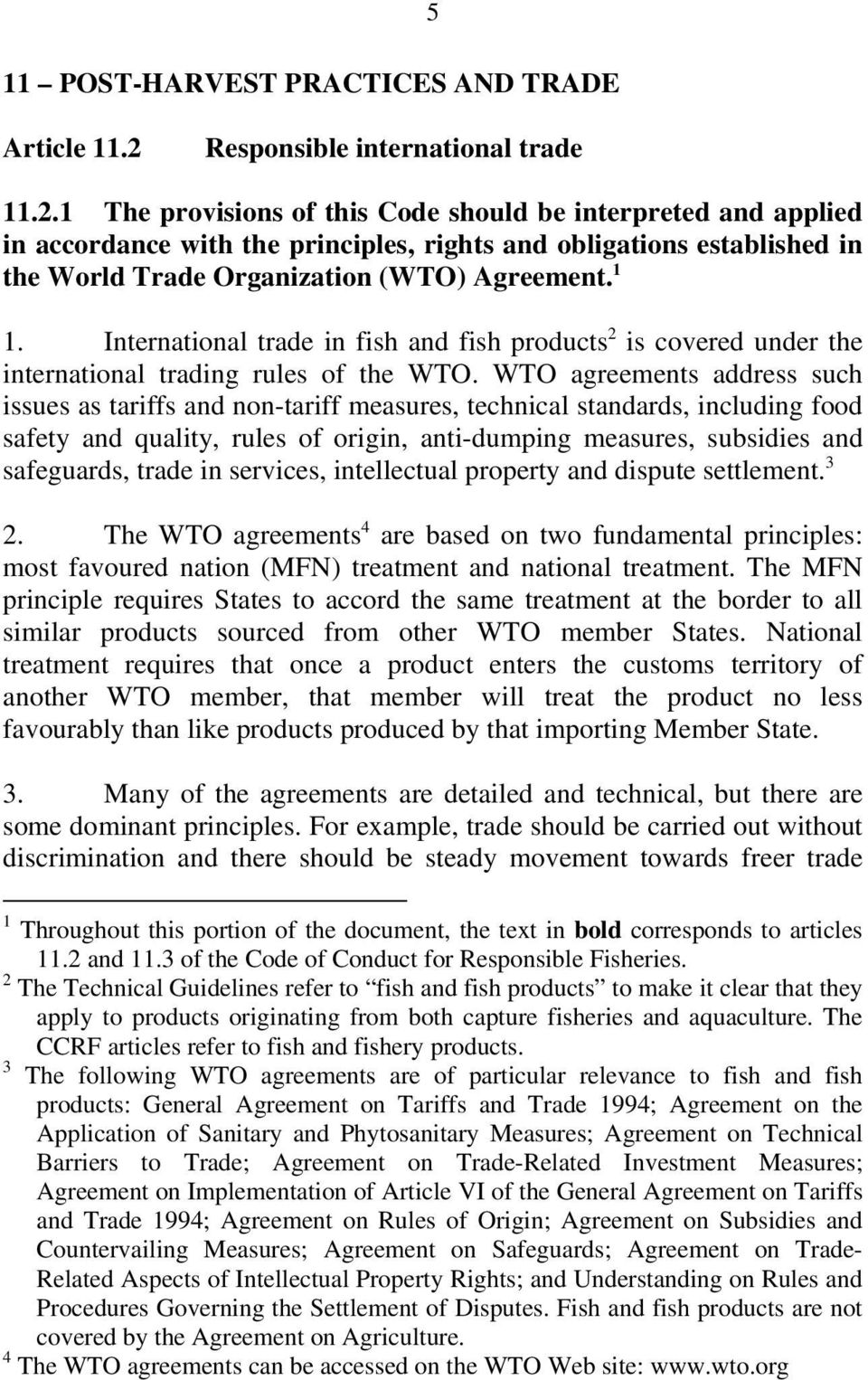 1 The provisions of this Code should be interpreted and applied in accordance with the principles, rights and obligations established in the World Trade Organization (WTO) Agreement. 1 1.