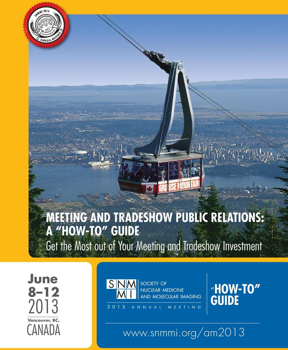 ET MEETING AND TRADESHOW PUBLIC RELATIONS: A HOW-TO GUIDE Get the Most out of