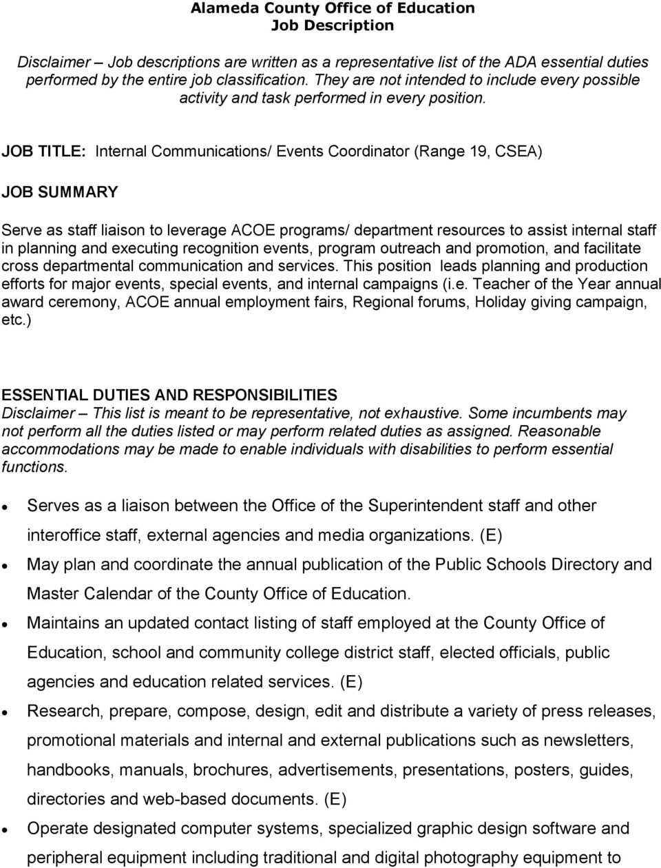 JOB TITLE: Internal Communications/ Events Coordinator (Range 19, CSEA) JOB SUMMARY Serve as staff liaison to leverage ACOE programs/ department resources to assist internal staff in planning and