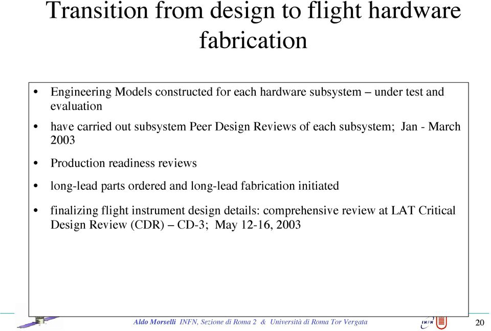 long-lead parts ordered and long-lead fabrication initiated finalizing flight instrument design details: comprehensive review