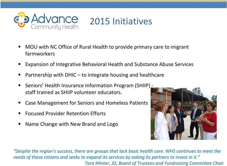 Case Management for Seniors and Homeless Patients Focused Provider Retention Efforts Name Change with New Brand and Logo Despite the region s success, there are groups that lack