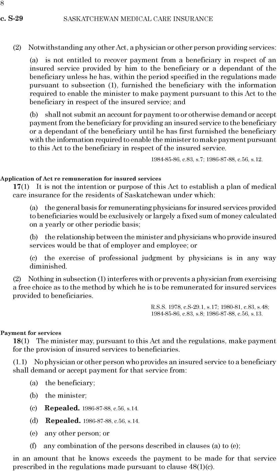 beneficiary with the information required to enable the minister to make payment pursuant to this Act to the beneficiary in respect of the insured service; and (b) shall not submit an account for